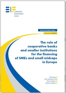 EIF Working Paper 2016/36 - The role of cooperative banks and smaller institutions for the financing of SMEs and small midcaps in Europe, July 2016